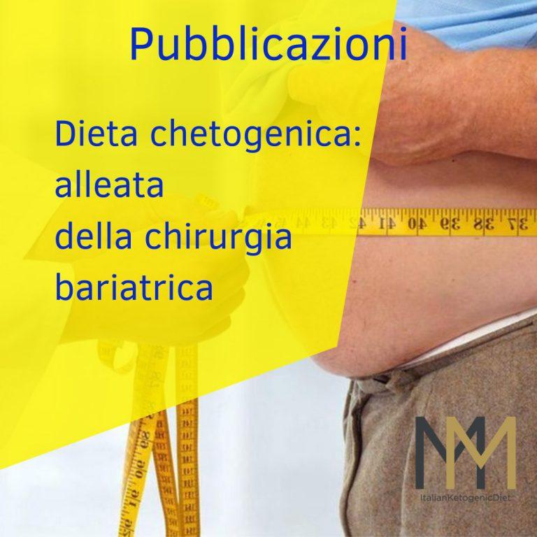 Dieta Chetogenica: alleata della chirurgia Bariatrica
