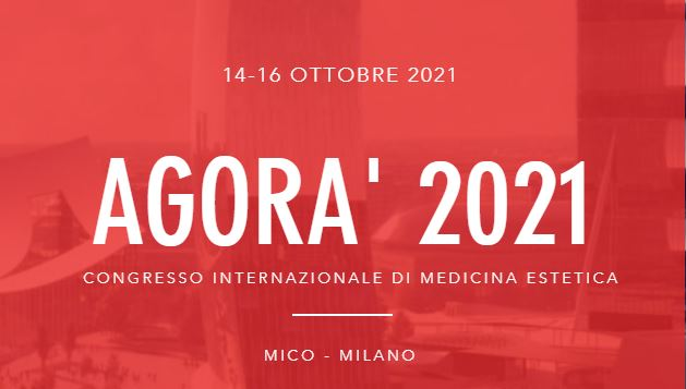 AGORA' 2020 – MILANO –  CONGRESSO INTERNAZIONALE DI MEDICINA ESTETICA