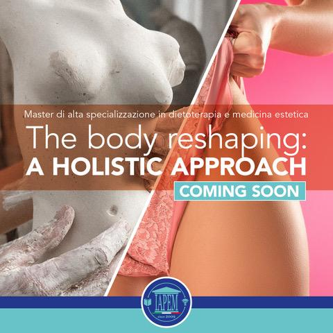 The Body Reshaping: a Holistic Approach – 11 / 12 Dicembre